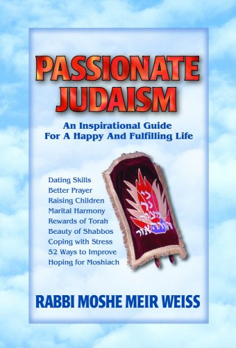 Passionate Judaism: Weiss, Moshe Meir