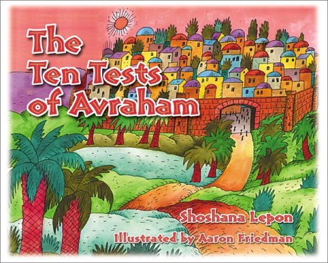 The Ten Tests of Avraham: Lepon, Shoshana; Lepon, Shoshsana