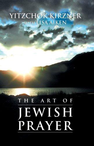 Art of Jewish Prayer Kirzner, Rabbi Yitzchok and Aiken, Lisa: Lisa Aiken; Rabbi Yitzchok Kirzner