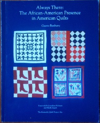 9781880584026: Always There: The African-American Presence in American Quilts