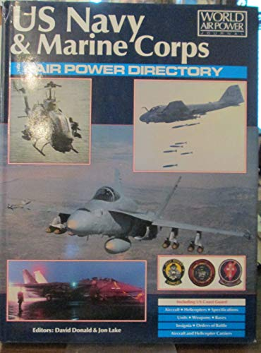 US Navy & Marine Corps Air Power Directory (World Air Power Journal) (1880588021) by David Donald; Jon Lake