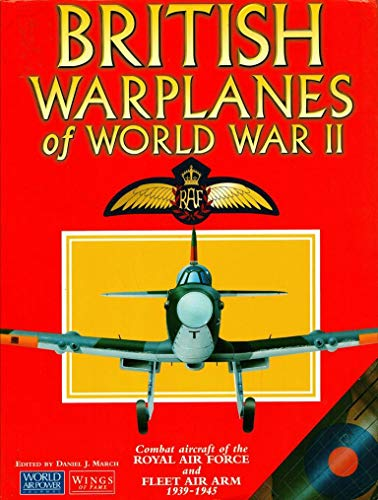 9781880588284: British Warplanes of World War II: Combat aircraft of the Royal Air Force and Fleet Air Arm 1939-1945