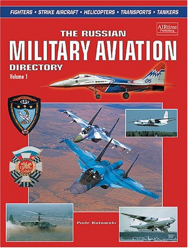 9781880588512: Russian Military Aviation Directory: Fighters, Strike Aircraft, Combat Helicopters, Transports And Tankers