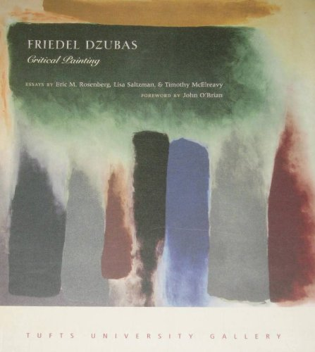 9781880593011: Friedel Dzubas: Critical Painting