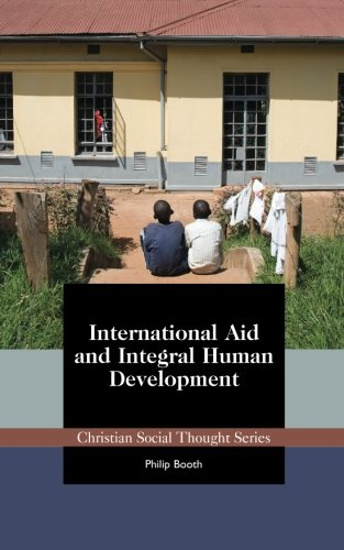 9781880595350: International Aid and Integral Human Development (Christian Social Thought Series) (Volume 16)