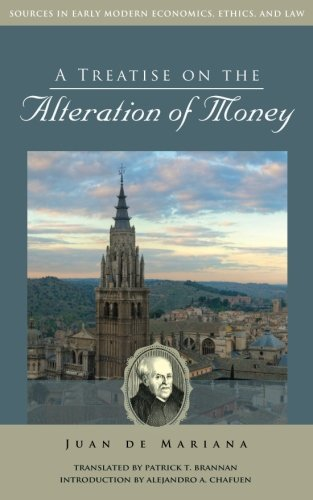 9781880595886: A Treatise on the Alteration of Money (Sources in Early Modern Economics, Ethics, and Law)