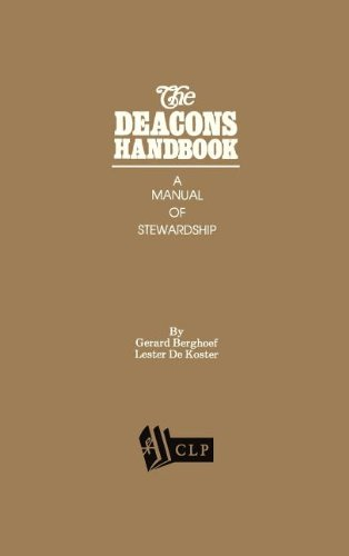 The Deacons Handbook: A Manual of Stewardship (1880595990) by Gerard Berghoef; Lester DeKoster