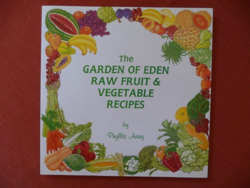 9781880598214: The Garden of Eden Raw Fruit and Vegetable Recipes