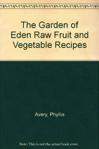 9781880598245: The Garden of Eden Raw Fruit and Vegetable Recipes