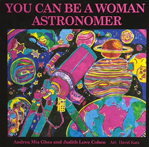 9781880599174: You Can Be a Woman Astronomer