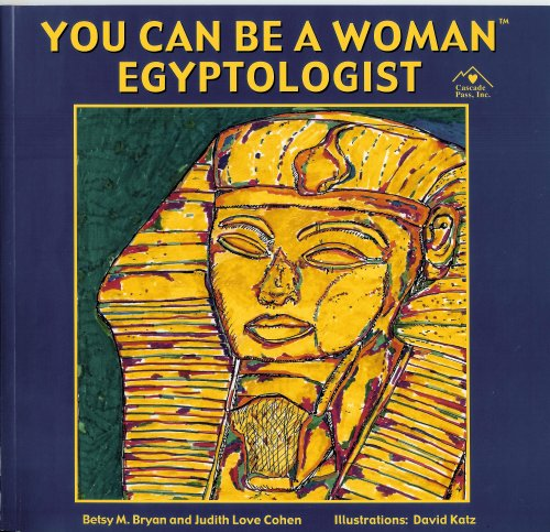 9781880599457: You Can Be a Woman Egyptologist
