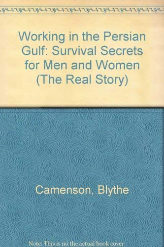 9781880602003: Working in the Persian Gulf: Survival Secrets for Men and Women (The Real Story)