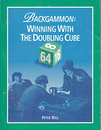 9781880604106: Backgammon: Winning With the Doubling Cube