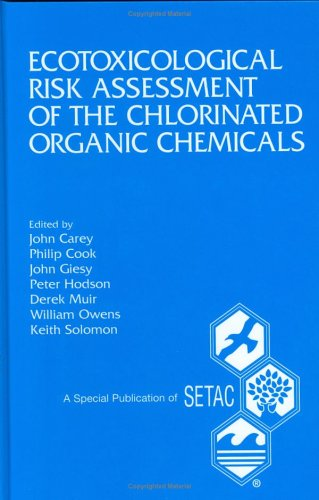 Ecotoxicological Risk Assessment of the Chlorinated Organic Chemicals. (The Setac Special ...