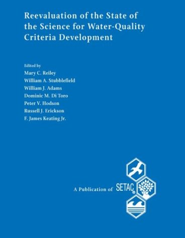 Re-Evaluation of the State of the Science for Water-Quality Criteria Development: Proceedings from ...