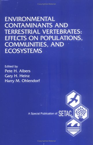9781880611395: Environmental Contaminants and Terrestrial Vertebrates: Effects on Populations, Communities, and Ecosystems (Setac Special Publications Series)