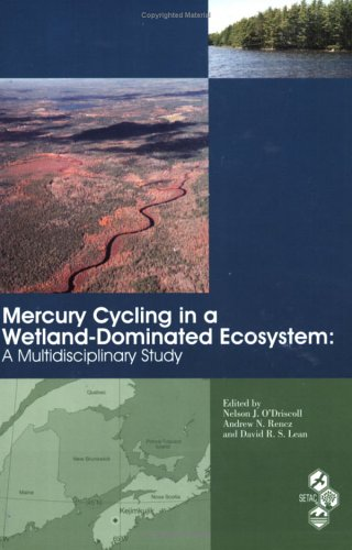 9781880611692: Mercury Cycling in a Wetland-Dominated Ecosystem: A Multidisciplinary Study