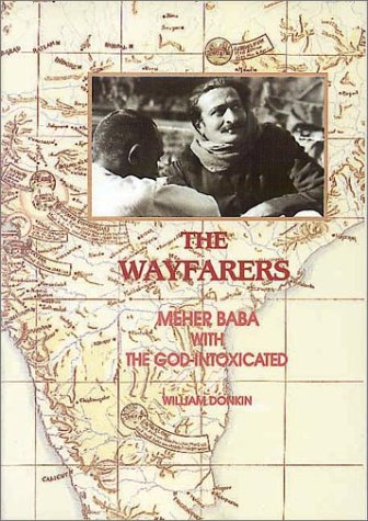 The Wayfarers: Meher Baba with the God-Intoxicated: Donkin, William