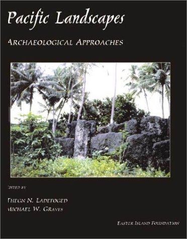 Pacific Landscapes Archaeological Approaches: Thegn N ladenfoged