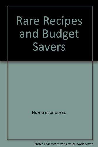 9781880652244: Rare Recipes and Budget Savers (Rare Recipes & Budget Savers)