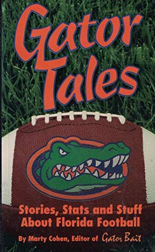 9781880652459: Gator Tales: Stories, Stats, & Stuff About Florida Football.