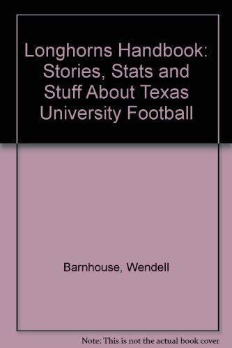 9781880652749: Longhorns Handbook: Stories, Stats and Stuff About Texas University Football
