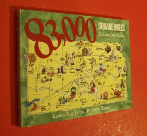 9781880652947: 83,000 Square Miles, No Lines, No Waiting--: Kansas Day Trips