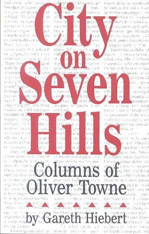 City on Seven Hills: Columns by Oliver Towne: Hiebert, Gareth