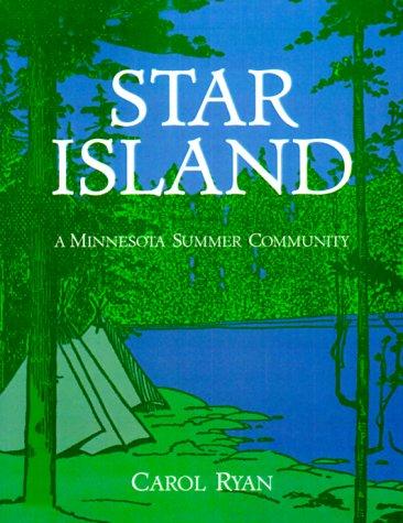 Star Island: A Minnesota Summer Community: Ryan, Carol