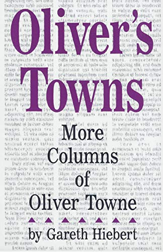 Oliver's Towns: More Columns of Oliver Towne: Hiebert, Gareth