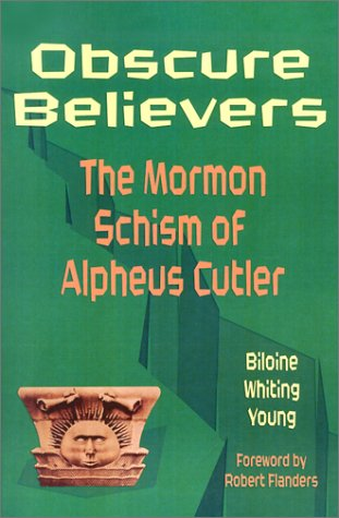 9781880654279: Obscure Believers: The Mormon Schism of Alpheus Cutler