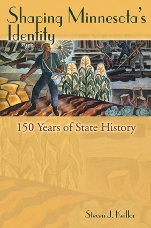 Shaping Minnesota's Identity: 150 Years of State History