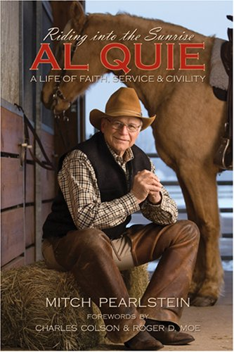 Riding Into the Sunrise: Al Quie - A Life of Faith, Service & Civility