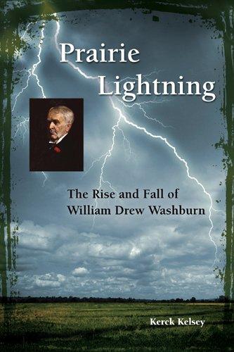 9781880654460: Prairie Lightning: The Rise and Fall of William Drew Washburn