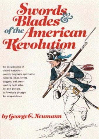 Swords and Blades of the American Revolution: George C. Neumann