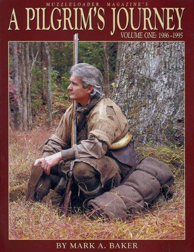 A Pilgrim's Journey, Volume One: 1986-1995: Mark A. Baker
