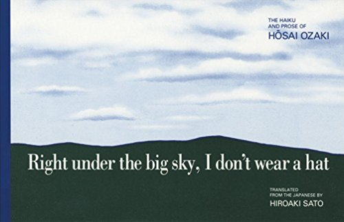 Right Under the Big Sky, I Don't Wear a Hat: The Haiku and Prose of Hosai Ozaki