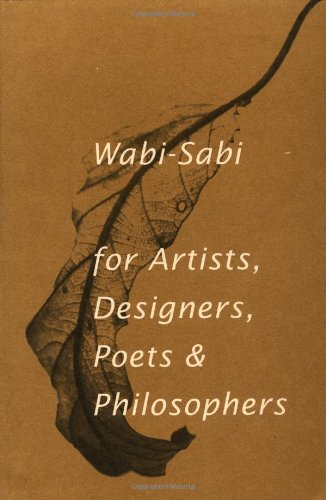 Wabi-Sabi: for Artists, Designers, Poets & Philosophers: Koren, Leonard