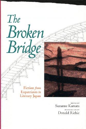 The Broken Bridge: Fiction from Expatriates in Literary Japan: Kamata, Suzanne; Richie, Donald