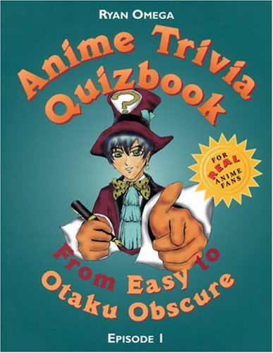 9781880656440: Anime Trivia Quizbook: Episode 1: From Easy to Otaku Obscure (Anime Trivia Quizbooks)