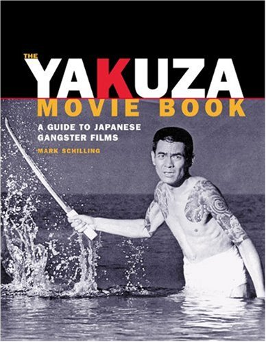 9781880656761: Yakuza Movie Book: A Guide to Japanese Gangster Films