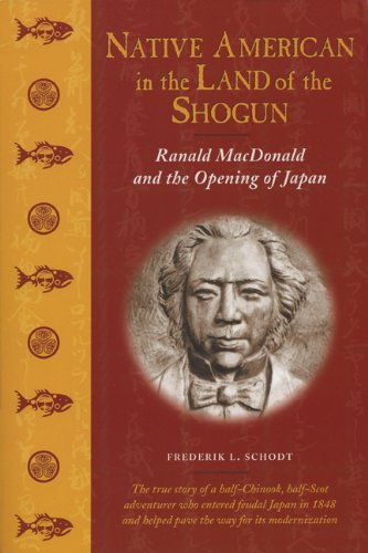 9781880656778: Native American in the Land of the Shogun: Ranald MacDonald and the Opening of Japan