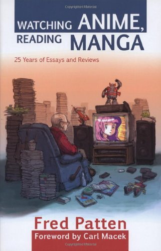 9781880656921: Watching Anime, Reading Manga
