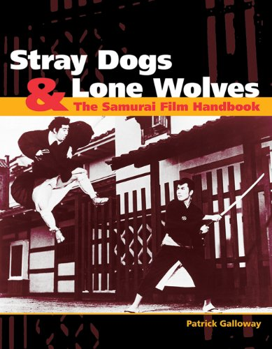 9781880656938: Stray Dogs & Lone Wolves: The Samurai Film Handbook