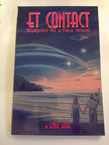 ET Contact: Blueprint for a New World: Lake, Gina