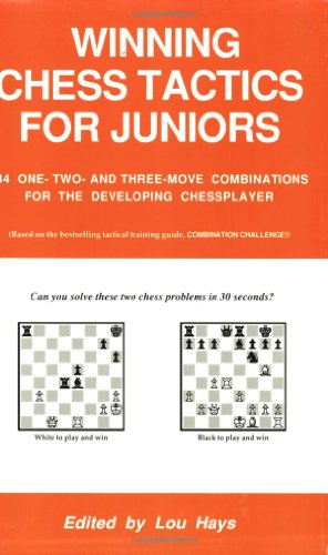 Winning Chess Tactics for Juniors 9781880673935 This book is an easier version of Combination Challenge!, also by Lou Hays. It contains 535 one- two- and three-move combinations to sol