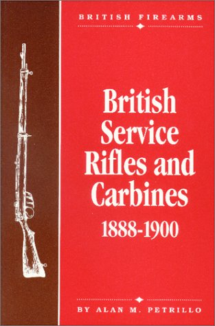 9781880677056: British service rifles and carbines, 1888-1900 (British firearms)