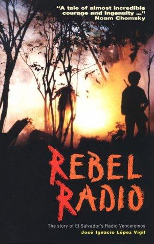 9781880684214: Rebel Radio: The Story of El Salvador's Radio Venceremos