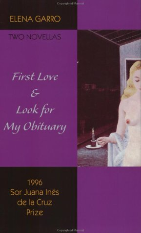 9781880684511: First Love & Look for My Obituary: Two Novellas by Elena Garro