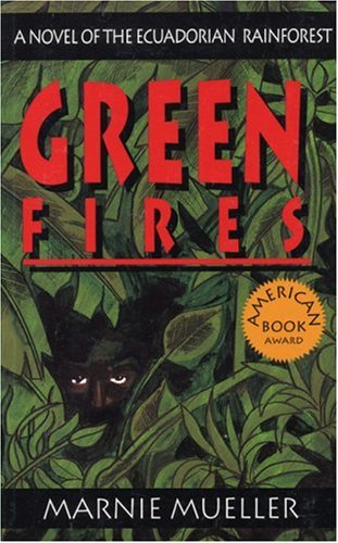 Green Fires: Assault on Eden: A Novel of the Ecuadorian Rainforest: Mueller, Marnie